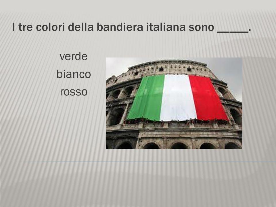 I tre colori della bandiera italiana sono _____.