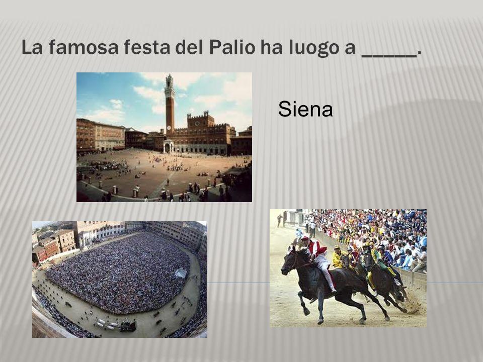 La famosa festa del Palio ha luogo a _____.