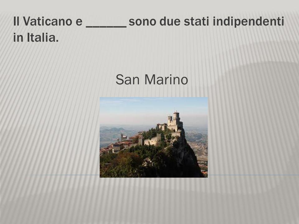 Il Vaticano e ______ sono due stati indipendenti in Italia.