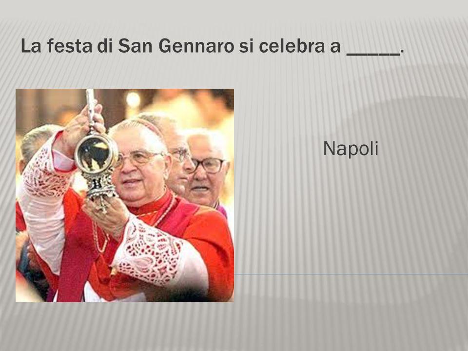 La festa di San Gennaro si celebra a _____.
