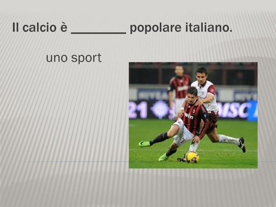 Il calcio è ________ popolare italiano.