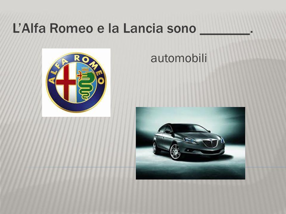 L'Alfa Romeo e la Lancia sono _______.
