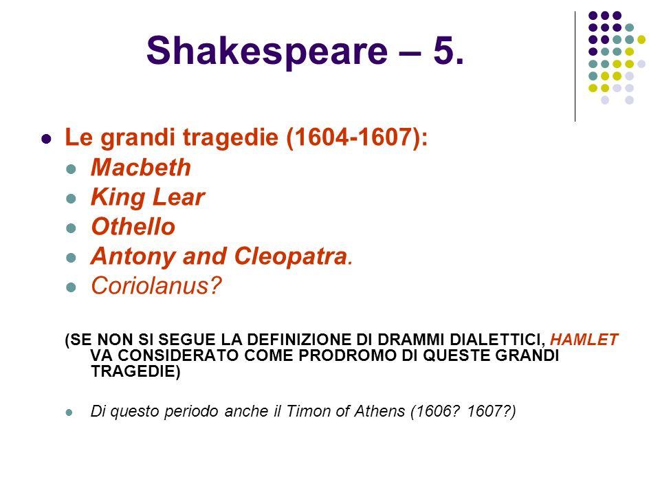 Shakespeare – 5. Le grandi tragedie (1604-1607): Macbeth King Lear