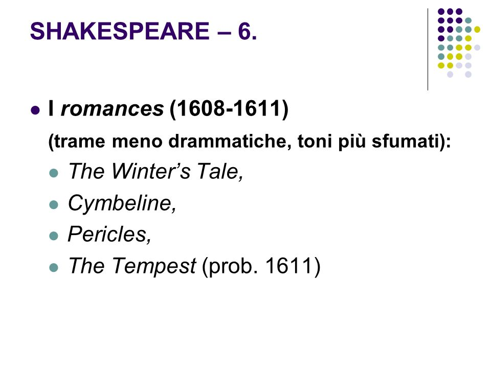 SHAKESPEARE – 6. I romances (1608-1611)