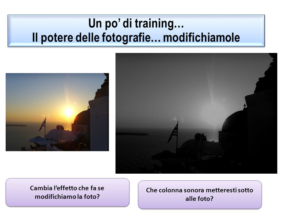 Un po' di training… Il potere delle fotografie… modifichiamole