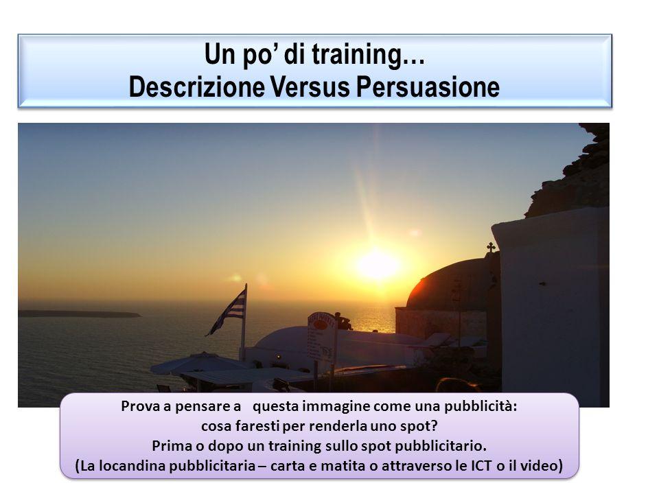 Un po' di training… Descrizione Versus Persuasione