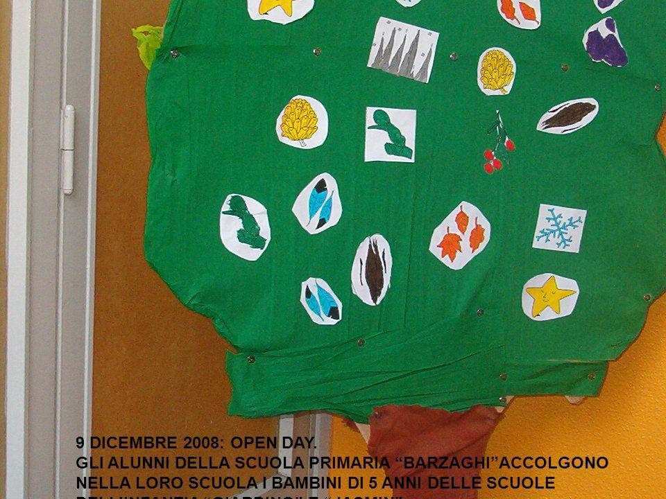 9 DICEMBRE 2008: OPEN DAY. GLI ALUNNI DELLA SCUOLA PRIMARIA BARZAGHI ACCOLGONO. NELLA LORO SCUOLA I BAMBINI DI 5 ANNI DELLE SCUOLE.