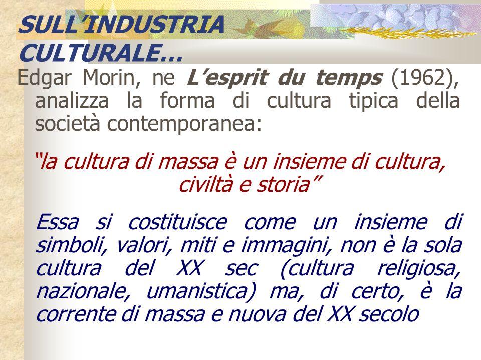 la cultura di massa è un insieme di cultura, civiltà e storia