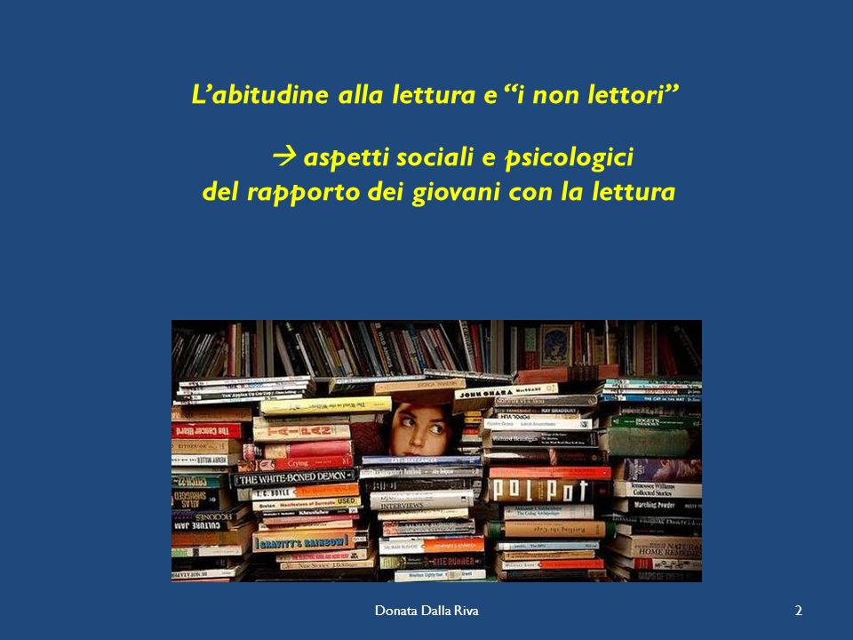L'abitudine alla lettura e i non lettori  aspetti sociali e psicologici del rapporto dei giovani con la lettura