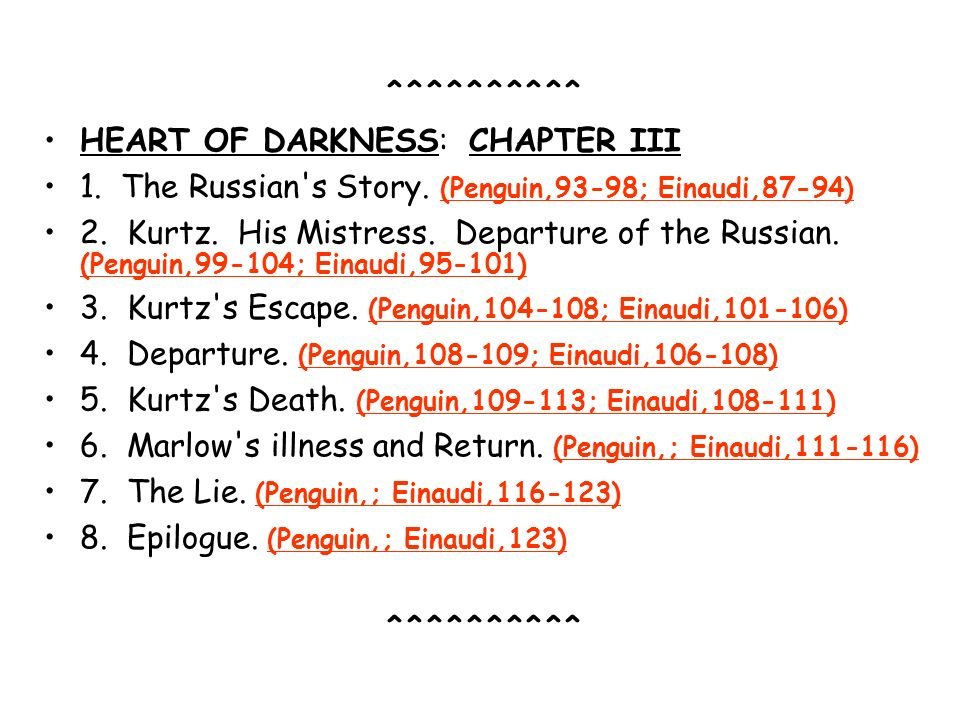 ^^^^^^^^^^ HEART OF DARKNESS: CHAPTER III. 1. The Russian s Story. (Penguin,93-98; Einaudi,87-94)