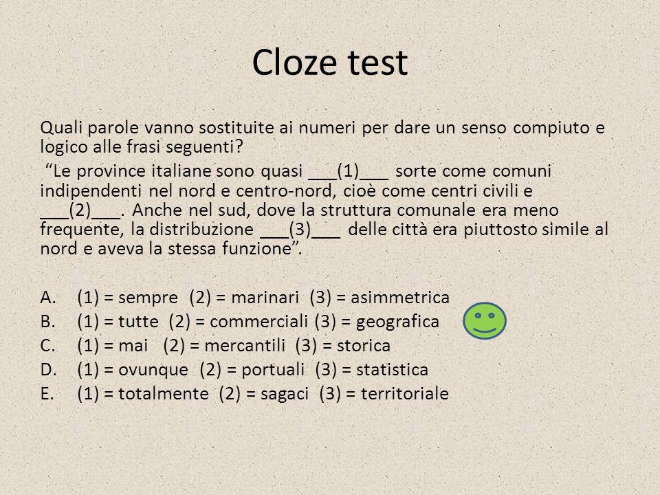 Cloze test Quali parole vanno sostituite ai numeri per dare un senso compiuto e logico alle frasi seguenti