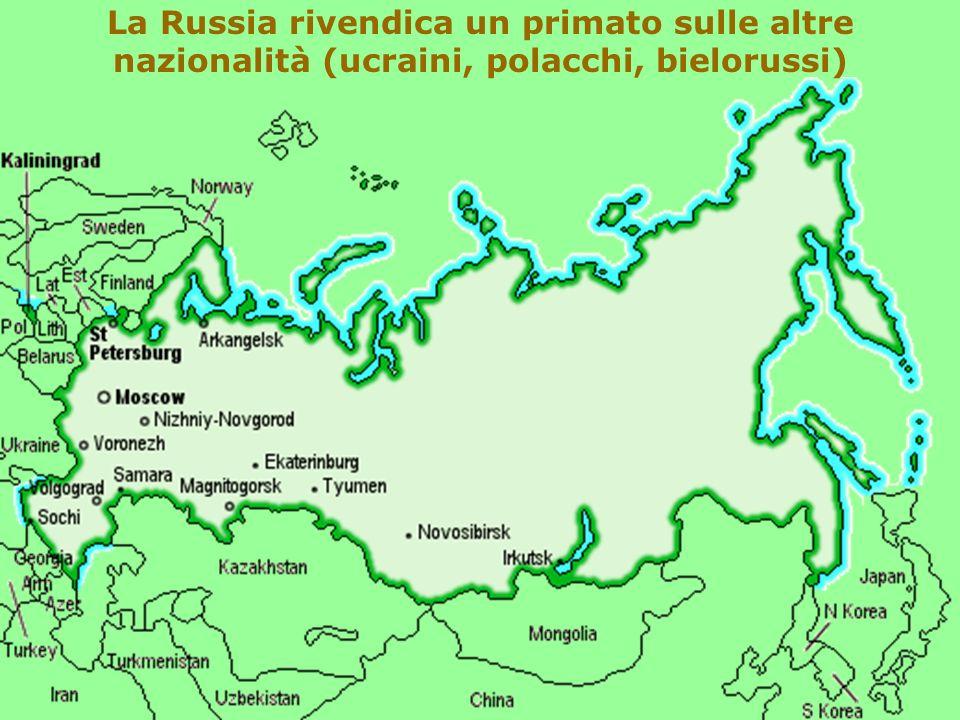 La Russia rivendica un primato sulle altre nazionalità (ucraini, polacchi, bielorussi)