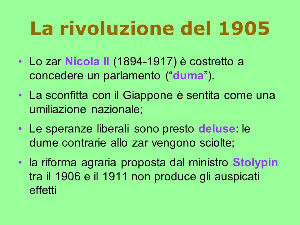 La rivoluzione del 1905 Lo zar Nicola II (1894-1917) è costretto a concedere un parlamento ( duma ).
