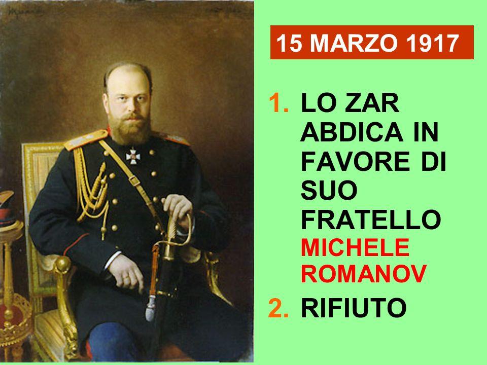 LO ZAR ABDICA IN FAVORE DI SUO FRATELLO MICHELE ROMANOV