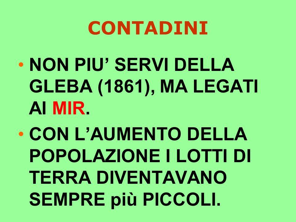 CONTADINI NON PIU' SERVI DELLA GLEBA (1861), MA LEGATI AI MIR.