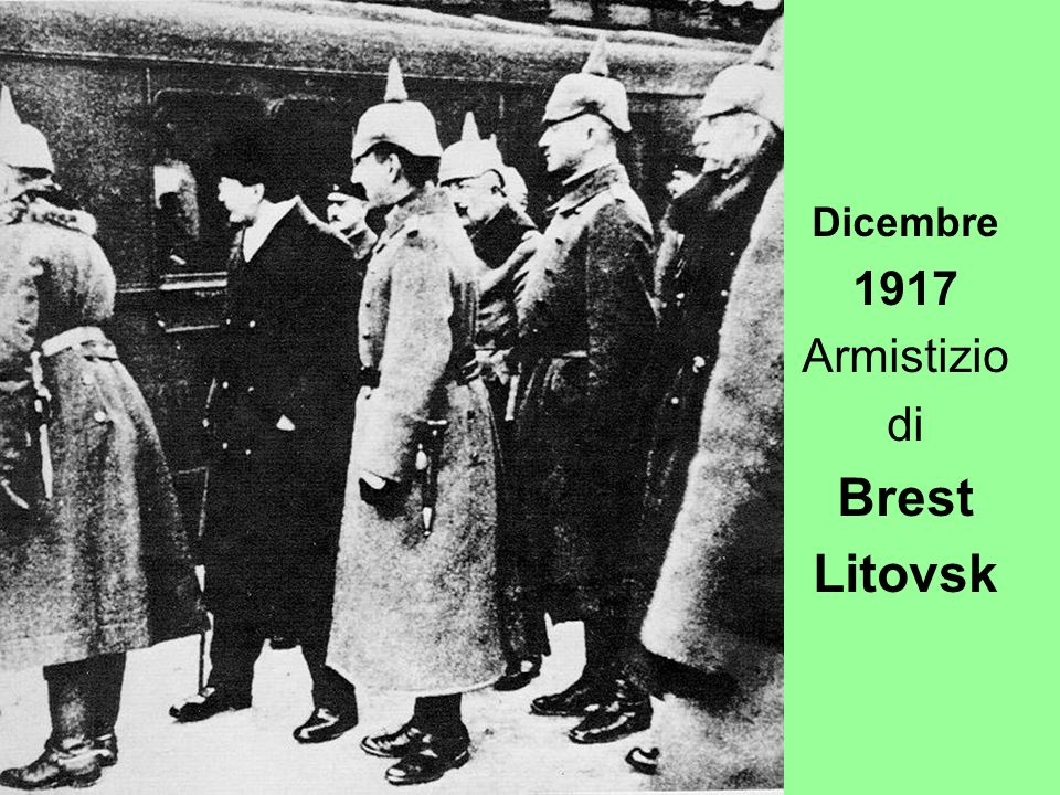 Dicembre 1917 Armistizio di Brest Litovsk