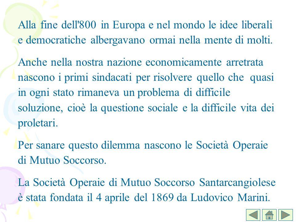 Alla fine dell 800 in Europa e nel mondo le idee liberali e democratiche albergavano ormai nella mente di molti.