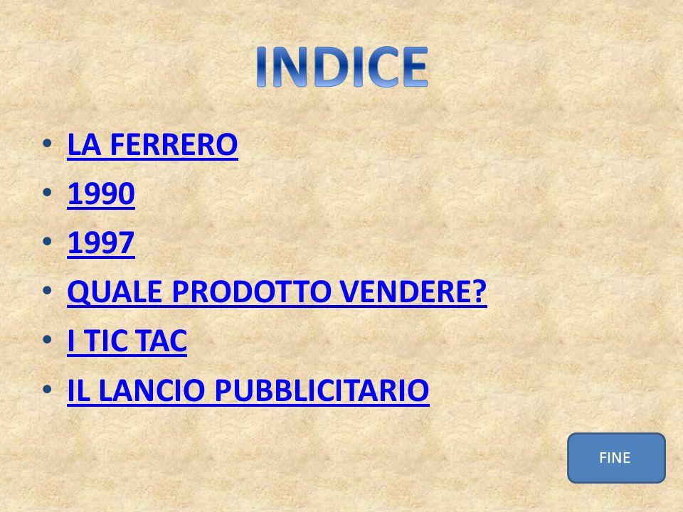 INDICE LA FERRERO 1990 1997 QUALE PRODOTTO VENDERE I TIC TAC