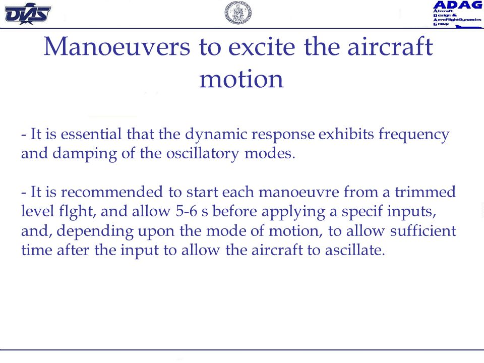 Manoeuvers to excite the aircraft motion