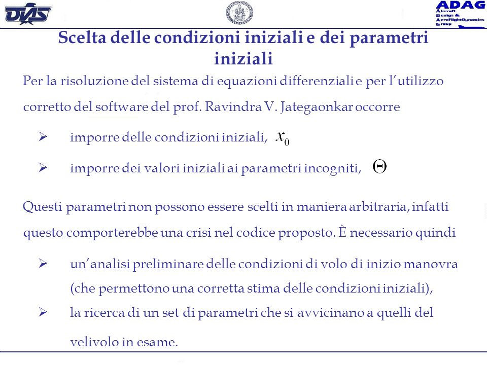 Scelta delle condizioni iniziali e dei parametri iniziali