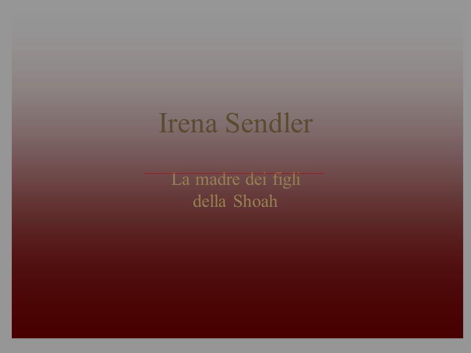 Irena Sendler La madre dei figli della Shoah