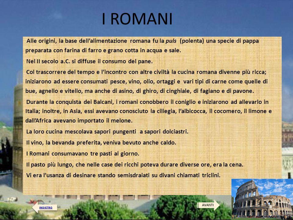 I ROMANI Nel II secolo a.C. si diffuse il consumo del pane.
