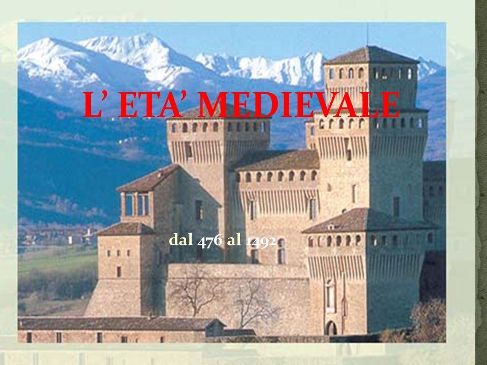 L' ETA' MEDIEVALE dal 476 al 1492