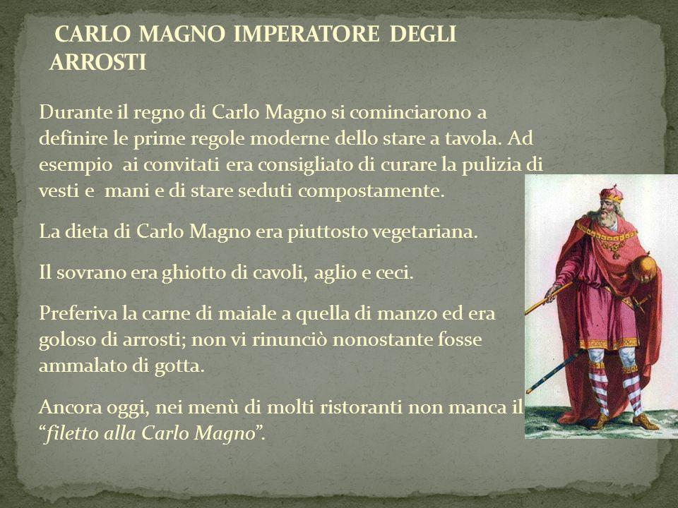 CARLO MAGNO IMPERATORE DEGLI ARROSTI