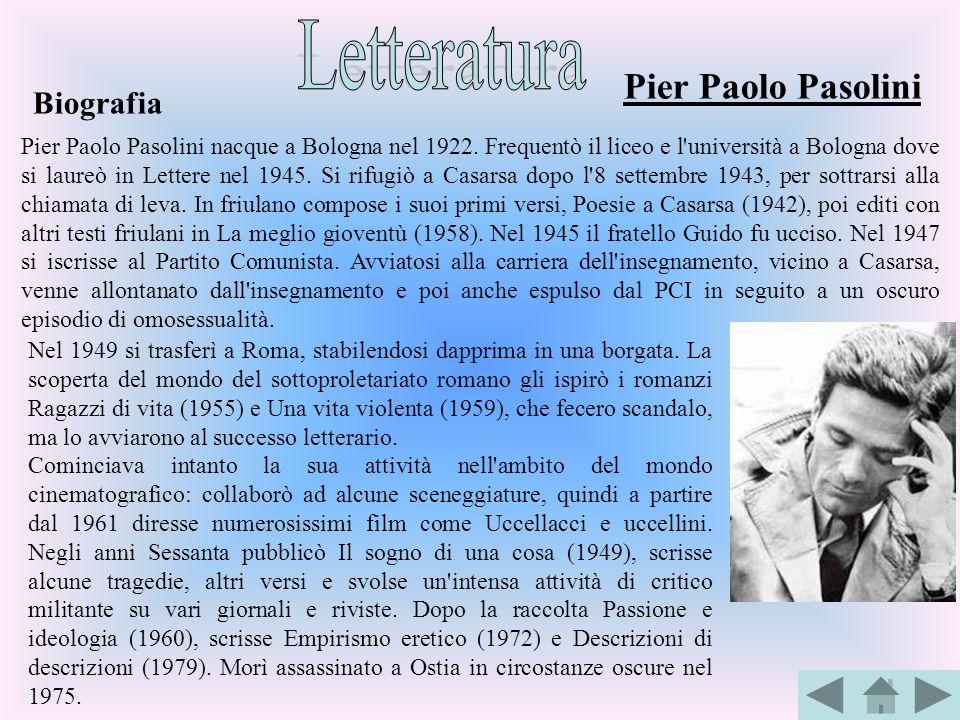 Letteratura Pier Paolo Pasolini Biografia