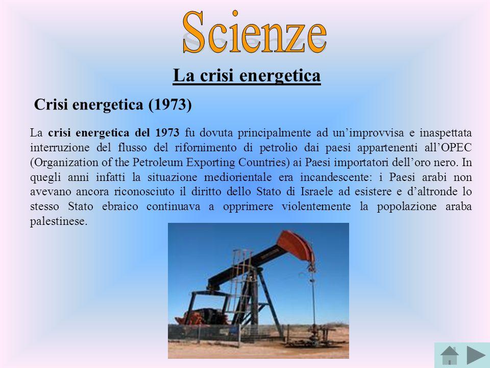 Scienze La crisi energetica Crisi energetica (1973)