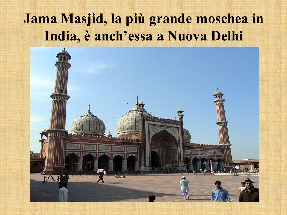 Jama Masjid, la più grande moschea in India, è anch'essa a Nuova Delhi