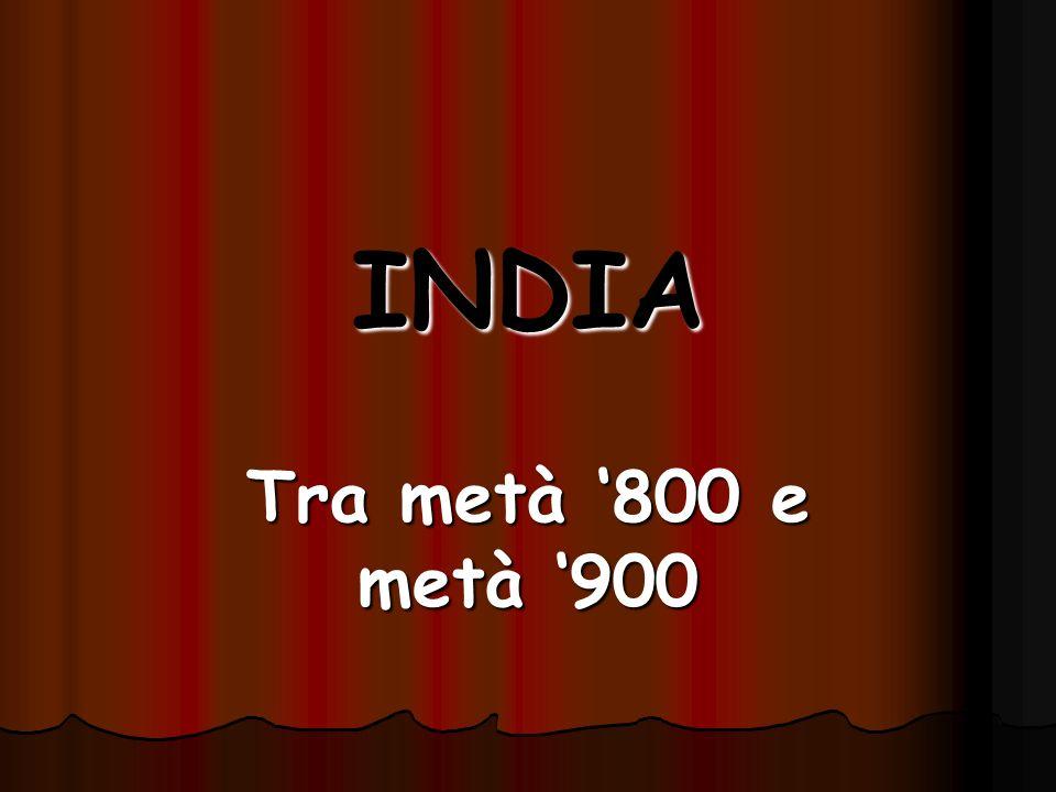 INDIA Tra metà '800 e metà '900
