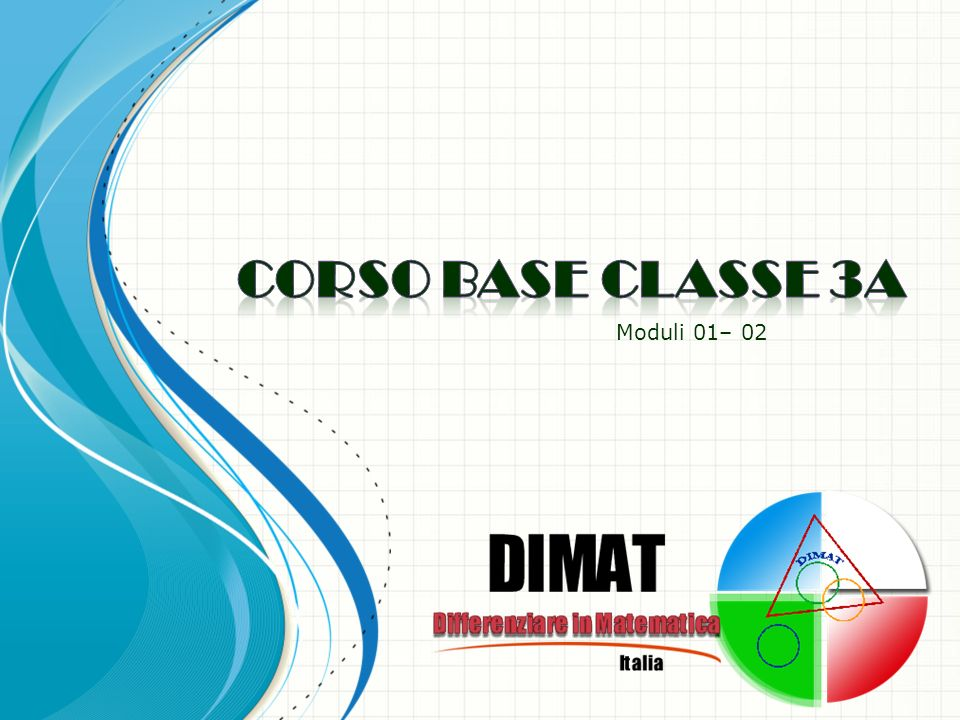 CORSO BASE classe 3a Moduli 01– 02