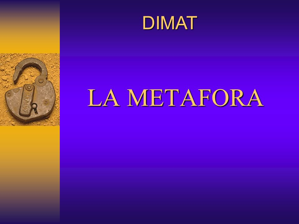 DIMAT LA METAFORA