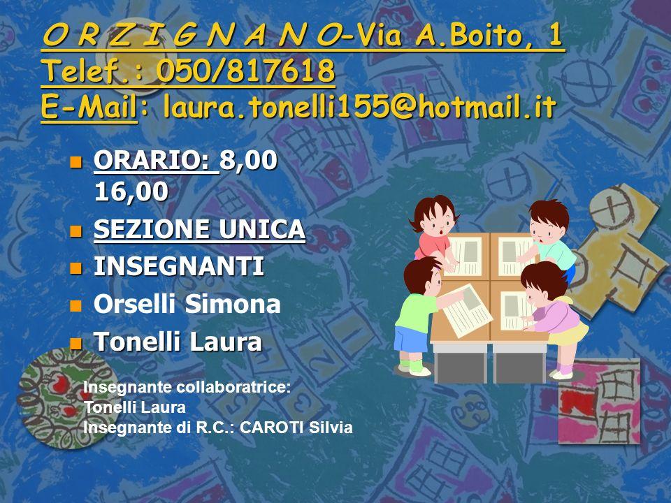 O R Z I G N A N O-Via A. Boito, 1 Telef. : 050/817618 E-Mail: laura