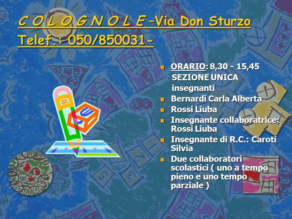 C O L O G N O L E –Via Don Sturzo Telef.: 050/850031-