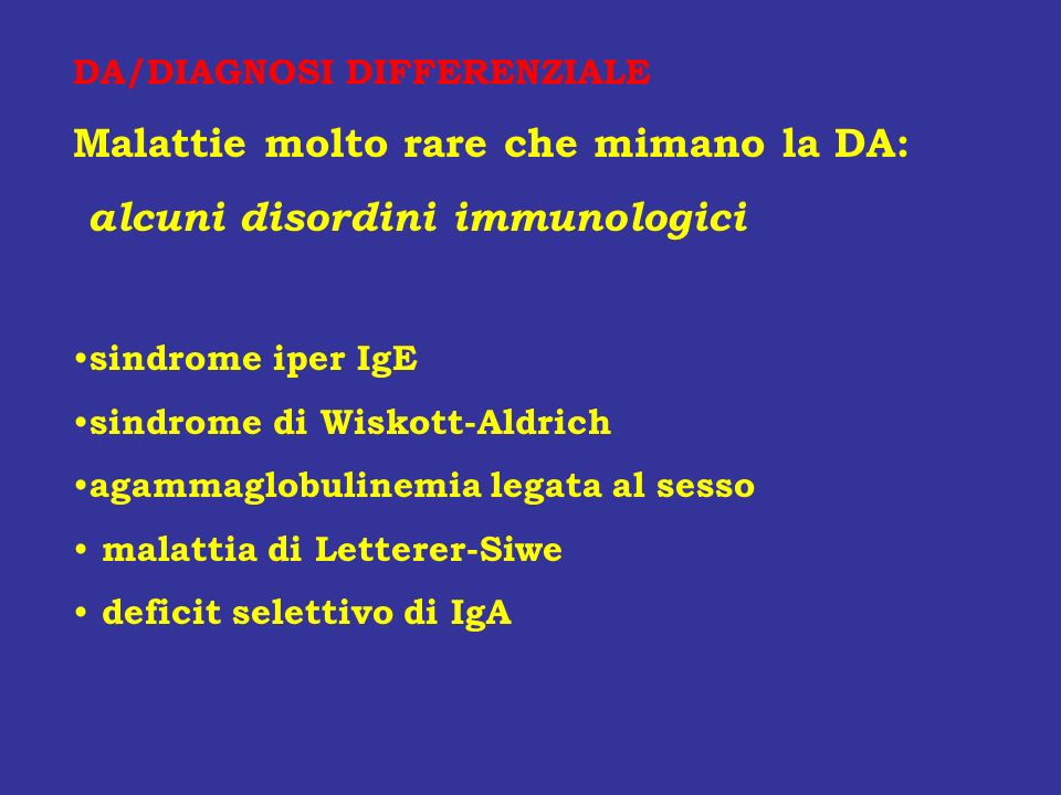 Malattie molto rare che mimano la DA: alcuni disordini immunologici