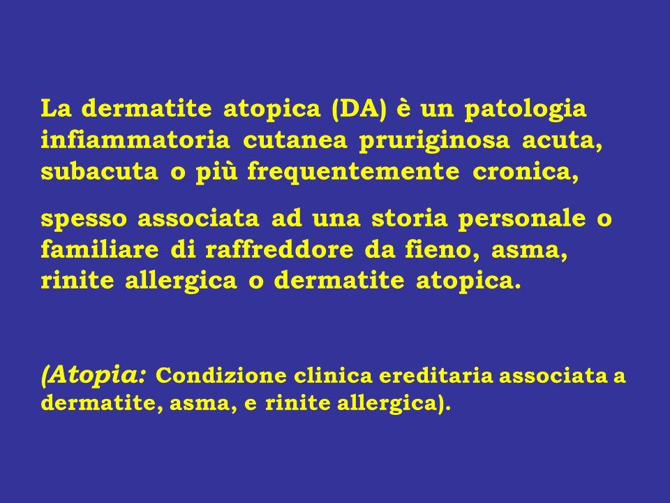 La dermatite atopica (DA) è un patologia infiammatoria cutanea pruriginosa acuta, subacuta o più frequentemente cronica,