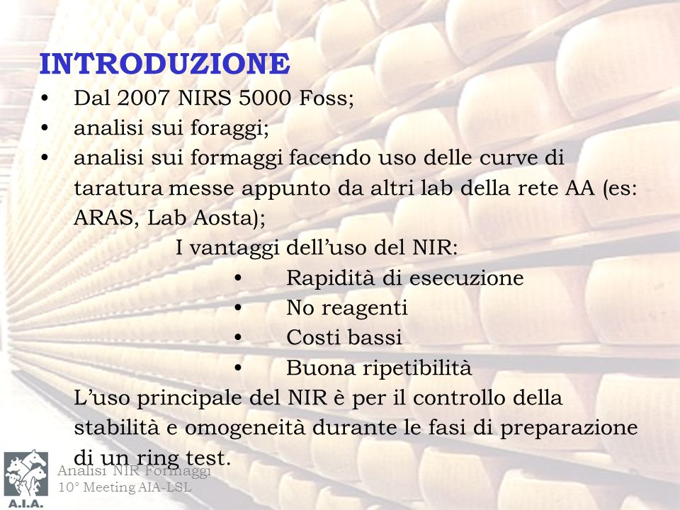 INTRODUZIONE Dal 2007 NIRS 5000 Foss; analisi sui foraggi;