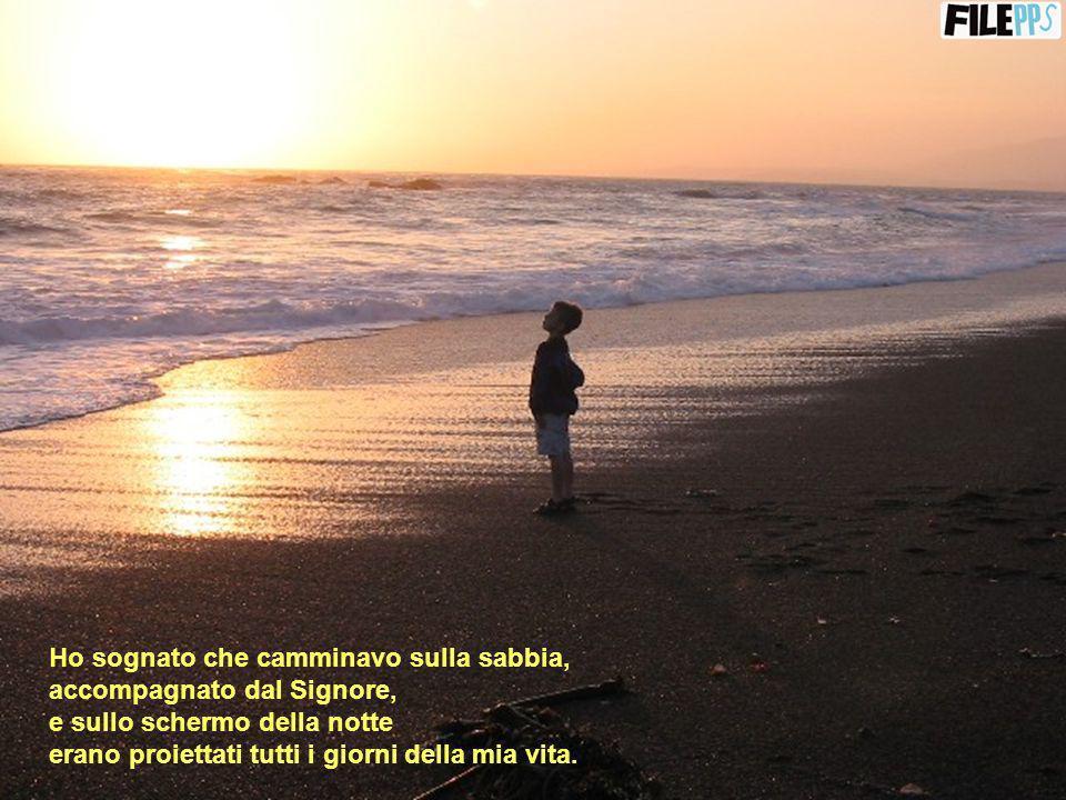 Ho sognato che camminavo sulla sabbia,