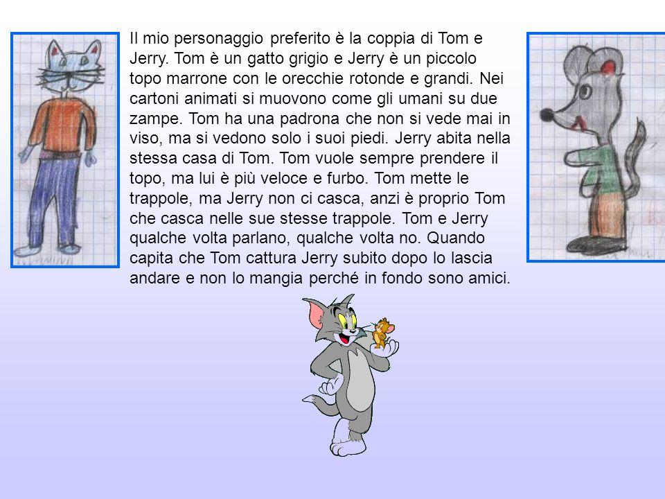 Il mio personaggio preferito è la coppia di Tom e Jerry