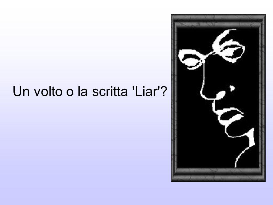 Un volto o la scritta Liar