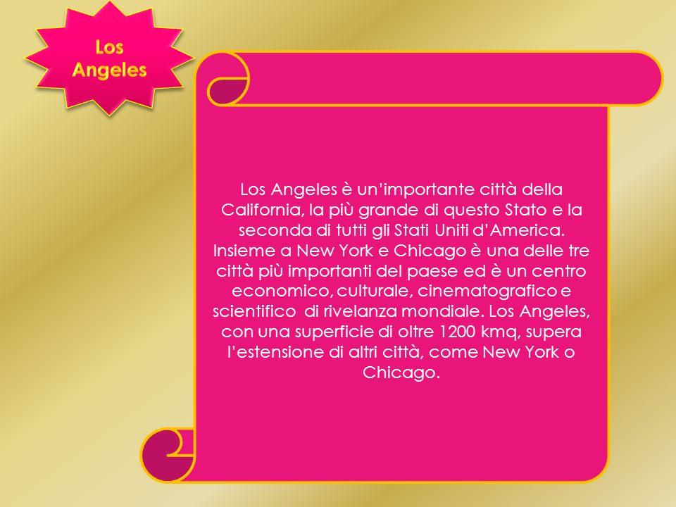Los Angeles Los Angeles è un'importante città della California, la più grande di questo Stato e la seconda di tutti gli Stati Uniti d'America.