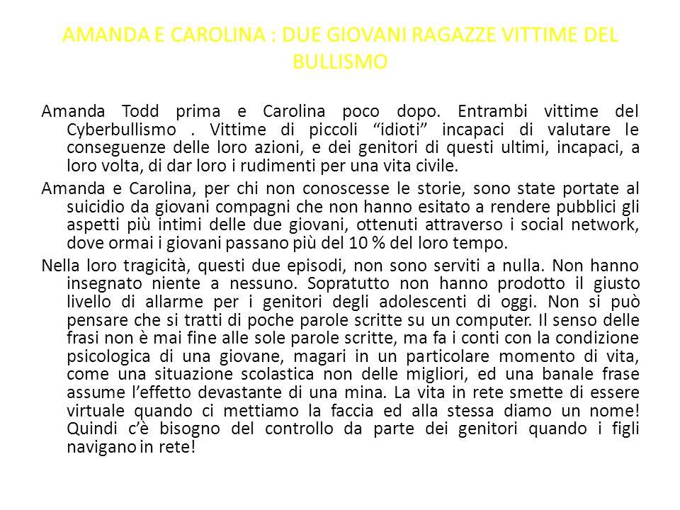 AMANDA E CAROLINA : DUE GIOVANI RAGAZZE VITTIME DEL BULLISMO
