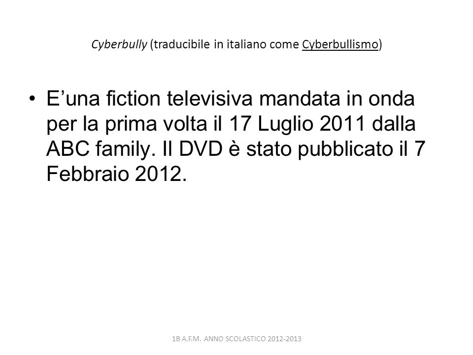 Cyberbully (traducibile in italiano come Cyberbullismo)