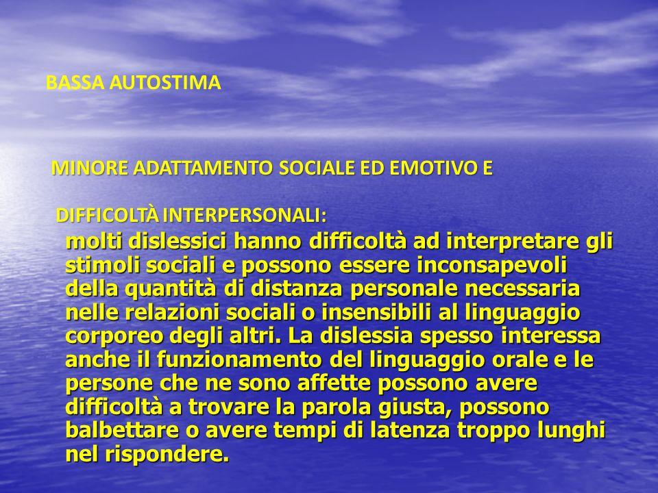 BASSA AUTOSTIMA MINORE ADATTAMENTO SOCIALE ED EMOTIVO E. DIFFICOLTÀ INTERPERSONALI: