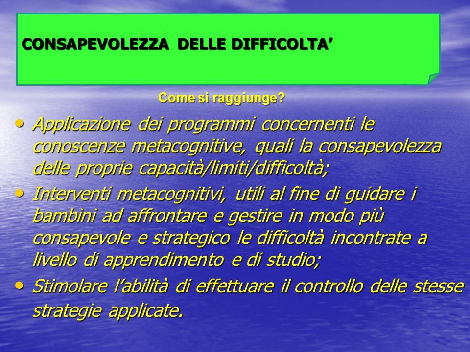 CONSAPEVOLEZZA DELLE DIFFICOLTA'