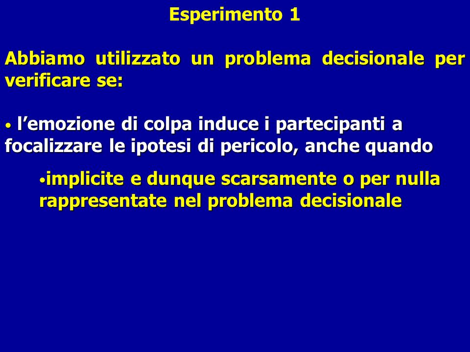 Esperimento 1 Abbiamo utilizzato un problema decisionale per verificare se: