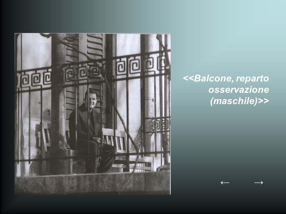 <<Balcone, reparto osservazione (maschile)>>