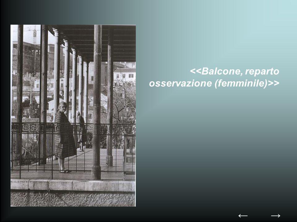 <<Balcone, reparto osservazione (femminile)>>